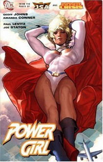 Power Girl - Geoff Johns, Paul Levitz, Paul Kupperberg, Amanda Conner, Joe Staton, Mary Wilshire, Peter Snejbjerg, Patrick Gleason