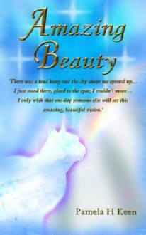 Amazing Beauty - Pamela H Keen