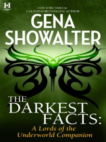 The Darkest Facts (Lords of the Underworld Companion) - Gena Showalter