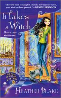 It Takes a Witch (A Wishcraft Mystery #1) - Heather Blake