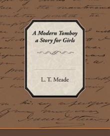 A Modern Tomboy a Story for Girls (eBook) - L.T. Meade