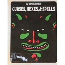 Curses, Hexes and Spells (Weird & Horrible Library) - Daniel Cohen