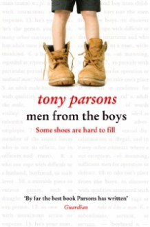 Men from the Boys - Tony Parsons