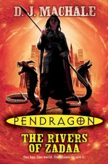 Pendragon: The Rivers of Zadaa - D.J. MacHale