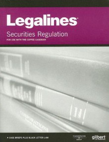 Legalines On Securities Regulation, 10th Keyed To Coffee - Gloria A. Aluise