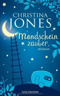 Mondscheinzauber - Christina Jones, Elisabeth Spang