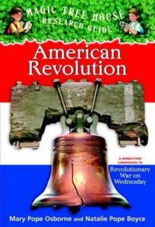 American Revolution (Magic Tree House Research Guide, #11) - Mary Pope Osborne, Natalie Pope Boyce, Sal Murdocca