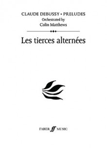 Les Tierces Alternèes: Prelude 5 (Study Score) (Faber Edition, Claude Debussy Preludes) - Alfred A. Knopf Publishing Company, Claude, Matthews, Colin, Alfred A. Knopf Publishing Company