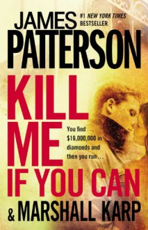 Kill Me If You Can - James Patterson, Howard Roughan ;Marshall Karp