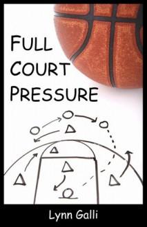 Full Court Pressure - Lynn Galli