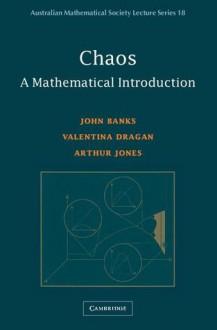 Chaos: A Mathematical Introduction - John Banks, Arthur Jones
