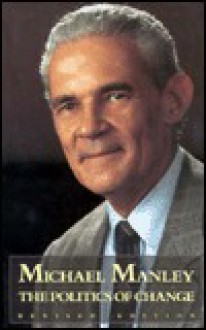The Politics of Change: A Jamaican Testament - Michael Manley