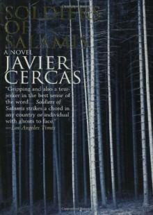 Soldiers of Salamis: A Novel - Javier Cercas, Anne McLean
