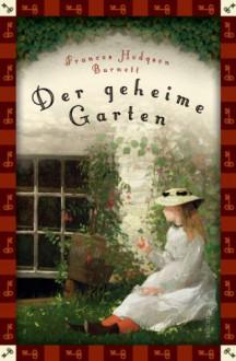 Der geheime Garten (Anaconda Kinderklassiker) - Neuübersetzung - Frances Hodgson Burnett