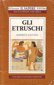 Gli Etruschi - Romolo A. Staccioli