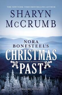 Nora Bonesteel's Christmas Past: A Ballad Novella - Sharyn McCrumb