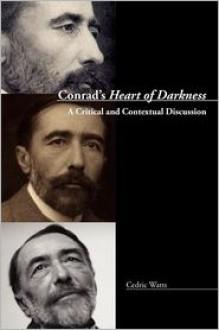 Conrad's Heart of Darkness: A Critical and Contextual Discussion - Cedric Watts