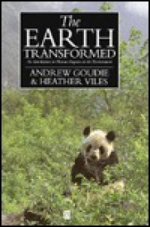The Earth Transformed - Andrew S. Goudie, Heather A. Viles