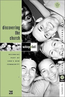 Discovering the Church: Becoming Part of God's New Community - Don Cousins, Judson Poling