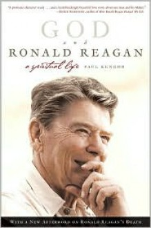 God and Ronald Reagan: A Spiritual Life - Paul Kengor