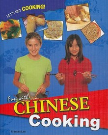 Fun with Chinese Cooking - Frances Lee
