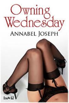 Owning Wednesday - Annabel Joseph