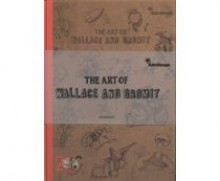 The Art of Wallace and Gromit (Wallace & Gromit) - Nick Park, Brian Sibley