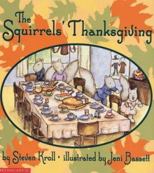 The Squirrel's Thanksgiving - Steven Kroll, Jeni Bassett