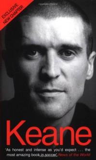 Keane: The Autobiography - Roy Keane, Eamon Dunphy