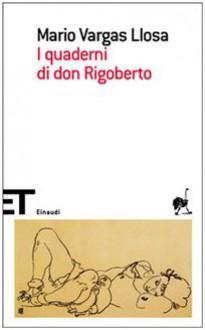I quaderni di Don Rigoberto - Mario Vargas Llosa