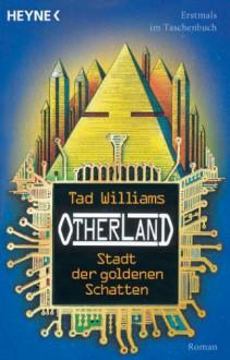 Stadt der goldenen Schatten - Tad Williams, Hans-Ulrich Möhring