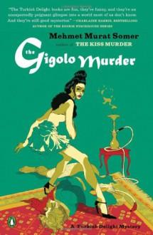 The Gigolo Murder - Mehmet Murat Somer
