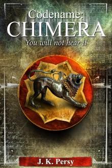 Codename: Chimera - J.K. Persy