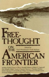 Free-Thought on the American Frontier - Fred Whitehead
