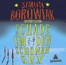Schade um den schönen Sex - Simon Borowiak