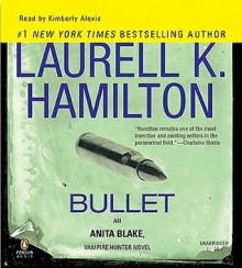 Bullet (Anita Blake, Vampire Hunter, #19) - Laurell K. Hamilton, Kimberly Alexis