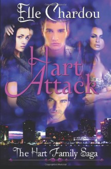 Hart Attack (The Hart Family Saga #1) - Elle Chardou