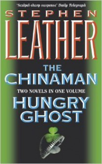 The Chinaman / Hungry Ghost - Stephen Leather