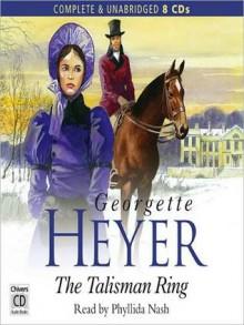 The Talisman Ring - Phyllida Nash, Georgette Heyer