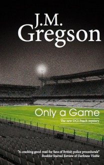 Only a Game (Audio) - J.M. Gregson, Gordon Griffin