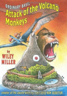 Island Of The Volcano Monkeys (Extraordinary Adventures Of Ordinary Bas) - Wiley Miller