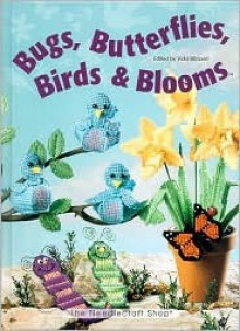 Bugs, Butterflies, Birds & Blooms - Vicki Blizzard