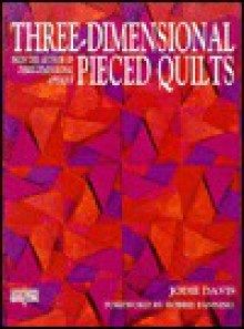 Three-Dimensional Pieced Quilts - Jodie Davis