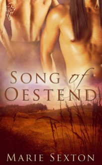 Song of Oestend - Marie Sexton