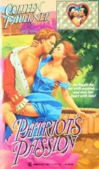 Patriot's Passion - Colleen Faulkner