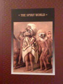 The Spirit World - Time-Life Books