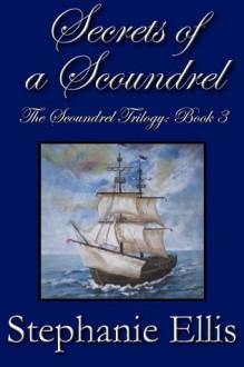 Secrets of a Scoundrel - Stephanie Ellis