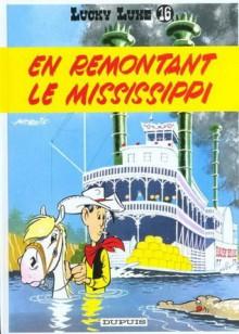 En Remontant le Mississippi - Morris, René Goscinny