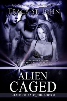 Alien Caged (Clans of Kalquor) - Tracy St. John