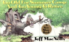 Too Old for Summer Camp and Too Young to Retire: A New Shoe Book - Jeff MacNelly